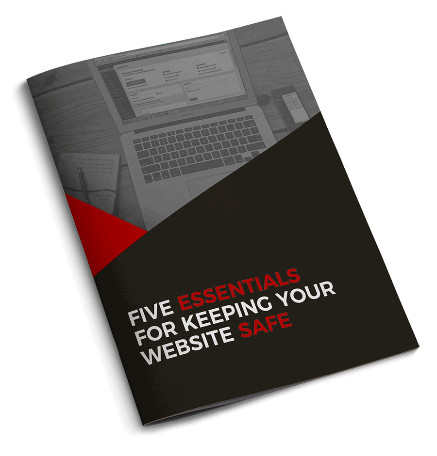 Five-Essentials-For-Keeping-Your-Website-Safe-E-Book_v2